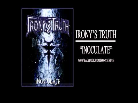 Irony's Truth - Inoculate