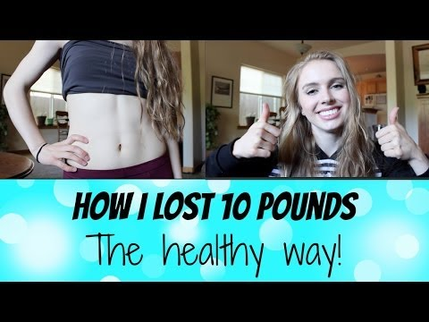 Video How I Lost 10 Pounds- The HEALTHY Way!