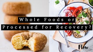 Whole Foods vs Processed in Recovery