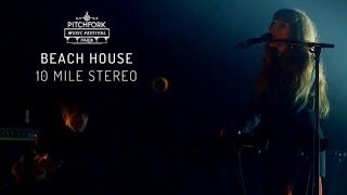 "Beach House | ""10 Mile Stereo"" 