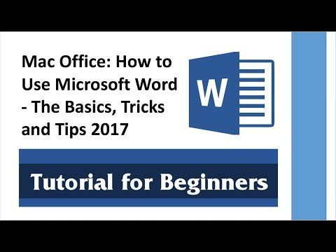 Mac Office: How to Use Microsoft Word – The Basics, Tricks and Tips 2017