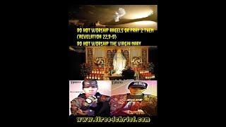 Do Not Worship Angels & Da Virgin Mary