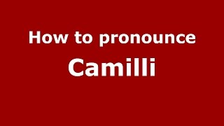 How To Pronounce Camilli (Spanish/Argentina) - PronounceNames.com