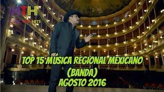 LA MEJOR MÚSICA DE BANDA DE AGOSTO 2016 [Mexican Regional Band]