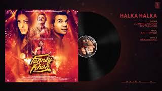 Halka Halka Song ,Fanney Khan   Singer  Sunidhi Chauhan, Divya Kumar