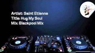 Saint Etienne - Hug My Soul (Blackpool Mix)