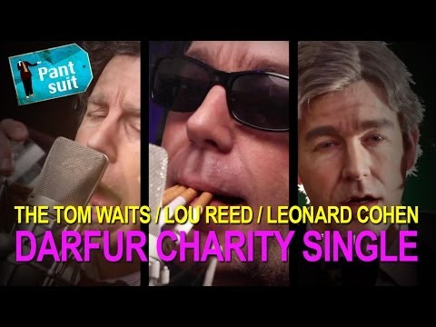 The Tom Waits / Lou Reed / Leonard Cohen Charity Single for Darfur (a PARODY by UCB's Pantsuit)