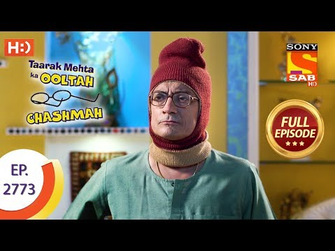 Taarak Mehta Ka Ooltah Chashmah - Ep 2773 - Full Episode - 12th July, 2019
