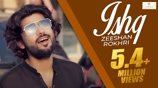 #Ishq (Official Video Song) Zeeshan Rokhri Latest Song 2020 |
