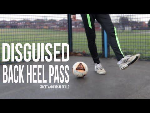 Disguised Back heel Pass – Street and Futsal Skills
