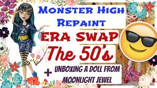 THE 50's / MAKING A RETRO DOLL FOR UNNIEDOLLS / UNBOXING A MONSTER HIGH FROM MOONLIGHT JEWEL #dolls