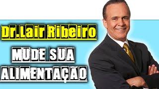 Mude a sua Alimentação, Mude a sua Vida - Palestra Dr. Lair Ribeiro