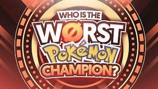 Who Is The Worst Pokemon Champion?