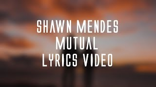 Shawn Mendes   Mutual (lyrics)🎤