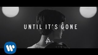 Until It's Gone (Official Lyric Video) - Linkin Park - YouTube