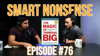How to THINK BIG in life, relationships, and business   Smart Nonsense #76