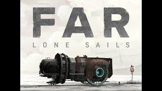 FAR: Lone Sails - ГОДНОТА!  Такие разные игры!