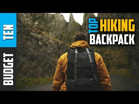 Best Hiking Backpack 2019 –  Budget Ten Review