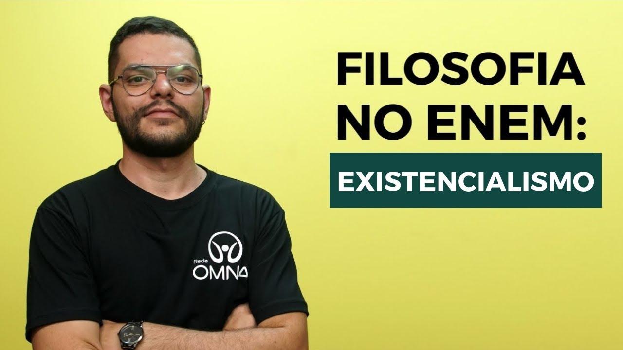 Filosofia no Enem: Existencialismo