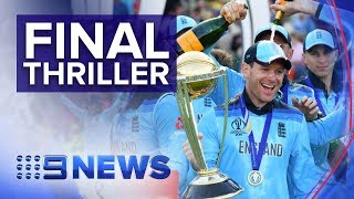 England Win The Cricket World Cup, Edging Out New Zealand In Dramatic Fashion | Nine News Australia