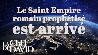 Le Saint Empire romain prophétisé est arrivé (La Clef de David avec Gerald Flurry)