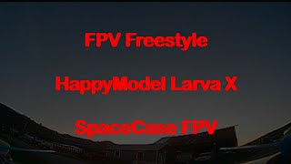 FPV Freestyle - 1 pack - SpaceCase FPV - HappyModel Larva X