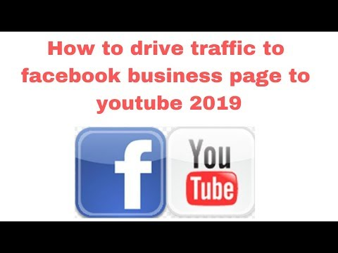 How to drive traffic to facebook business page to youtube 2019