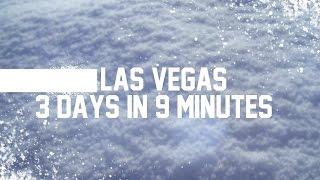 Las Vegas 3 Days in 9 Minutes