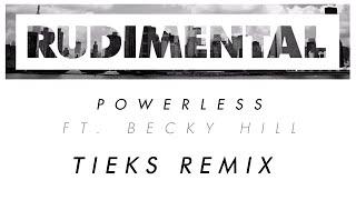 Rudimental - Powerless ft. Becky Hill (TIEKS Remix) [Official]
