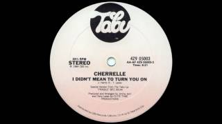 """I Didn't Mean To Turn You On (12"""" Version) - Cherrelle"""