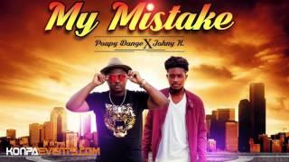 Johny K - My Mistake Ft. Poupy Dang