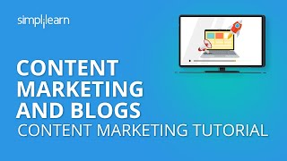 Content Marketing And Blogs | Content Marketing Tutorial | Simplilearn