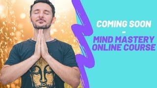 Coming Soon - Mind Mastery (Online Mindfulness Course)