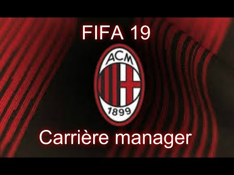 FIFA 19 CARRIÈRE MANAGER MILAN AC #1 ON RECRUTE