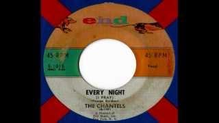 The Chantels - Every Night (I Pray)