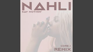 Say Nothin' [CORE.i Remix]