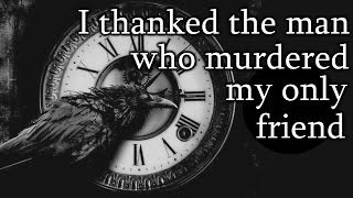 """""""I thanked the man who murdered my only friend"""" Creepypasta"""