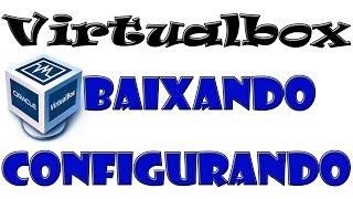 Baixando e instalando VirtualBox 5.1 e Extension Pack
