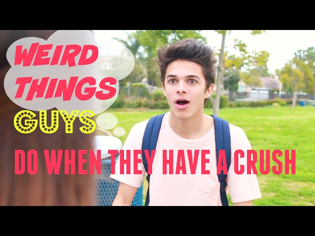 Weird Things Guys Do When They Have a Crush | Brent Rivera / brent