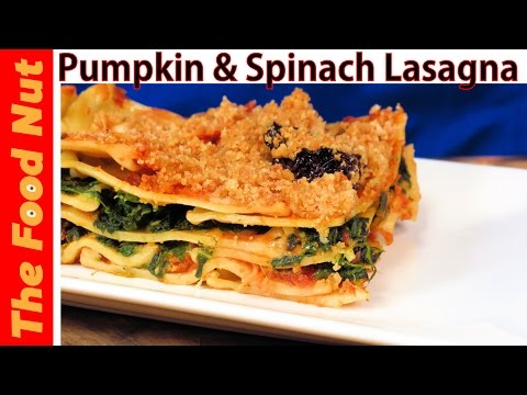 Vegetarian Lasagna Recipe With Pumpkin & Spinach - Simple, Homemade, Meatless Lasagna | The Food Nut
