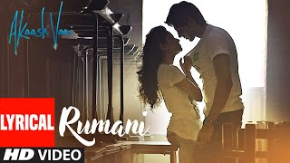 Rumani Lyrical | Akaash Vani | Kartik Aaryan, Nushrat Bharucha|Thomson, Shalmali,Hitesh S,Luv Ranjan - Download this Video in MP3, M4A, WEBM, MP4, 3GP