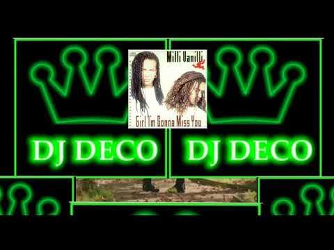 Milli Vanilli - Girl I'm Gonna Miss You Remix Dj Deco
