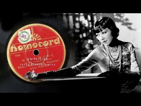 """Dedicated 1930 to Anna May Wong: Stanisława Nowicka - Blues """"May Wong"""""""