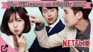 Top Korean Dramas On Netflix 2018