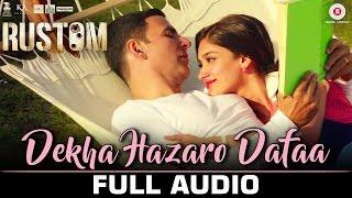 Dekha Hazaro Dafaa - Full Audio| Rustom| Arijit Singh & Palak Muchhal | Akshay Kumar & Ileana D'cruz