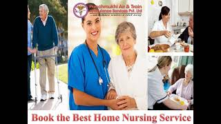 Choose Panchmukhi Home Nursing Service in Patna at a Low Charge