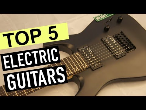 BEST 5: Electric Guitars 2018
