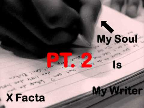 X Facta - My Soul Is My Writer Pt. 2