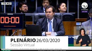 Plenário - Sessão para a votação de propostas legislativas - 26/03/2020 15:00