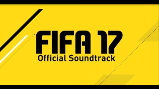 OFFICIAL FIFA 17 SOUNDTRACK! ALL FIFA 17 SONGS! FIFA 17 SOUNDTRACK!